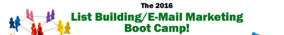2016 List Building and Email Marketing Boot Camp