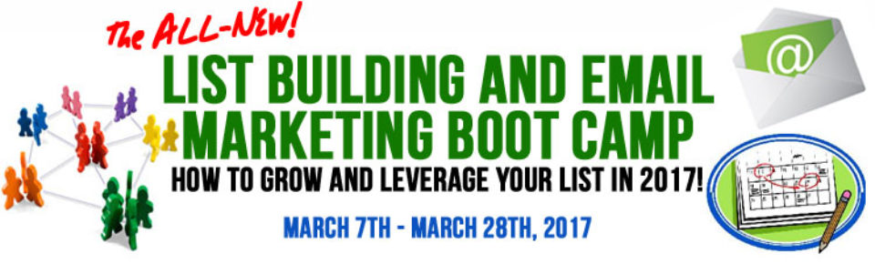 2017 List Building/Email Marketing Boot Camp